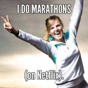 Netflix Binge much?